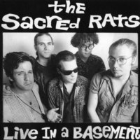 Sacred Rats Bootleg Series Volume 2: Live in a Basement (1990)